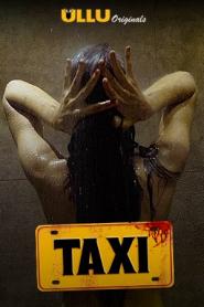 Taxi (2020) ULLU Hindi