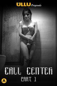 Call Center Part 1 2020 ULLU Hindi