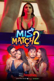 Mismatch 2 2019 Hoichoi Complete