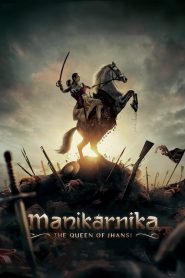 Manikarnika The Queen Of Jhansi (2019) Hindi