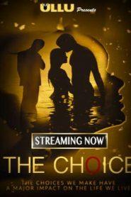 The Choice (2019) ullu