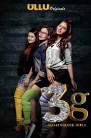 3g Gaali Galoch Girls (2019) Ullu Hindi Movie Watch Online HD