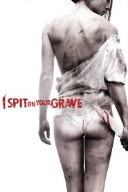 I Spit On Your Grave (2010) Hindi Dubbed