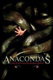 Anacondas The Hunt for the Blood Orchid (2004) Hindi Dubbed