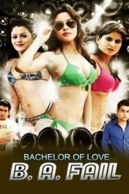 Bachelor of Love B A Fail (2017) Hindi