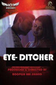 Eye Ditcher 2020 HotShots Hindi