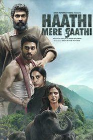 Haathi Mere Saathi (2021) South Hindi Dubbed