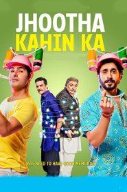 Jhootha Kahin Ka (2019) Hindi