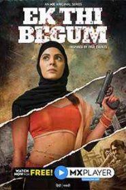 Ek Thi Begum 2021 Season 1 Hindi MX